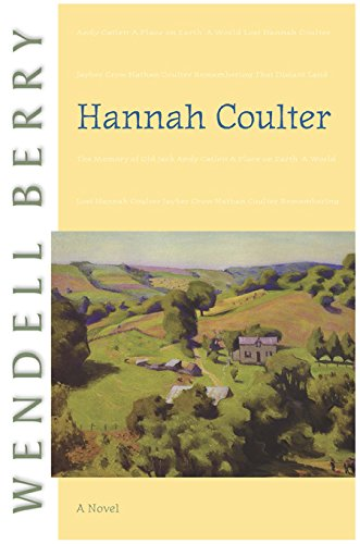 Hannah Coulter - by Wendell Berry 1