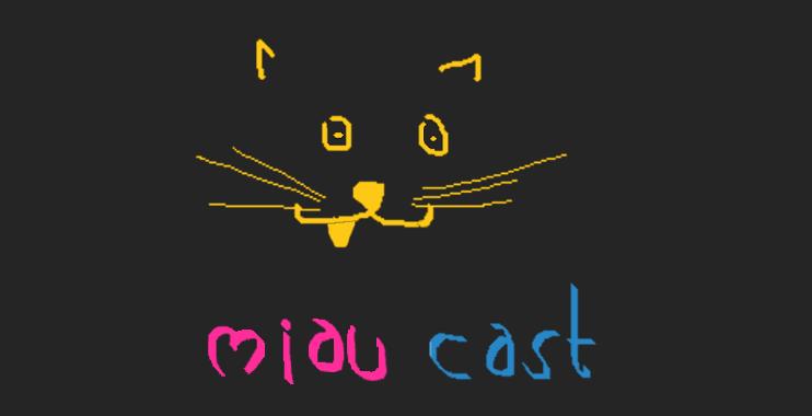 Miaucast!