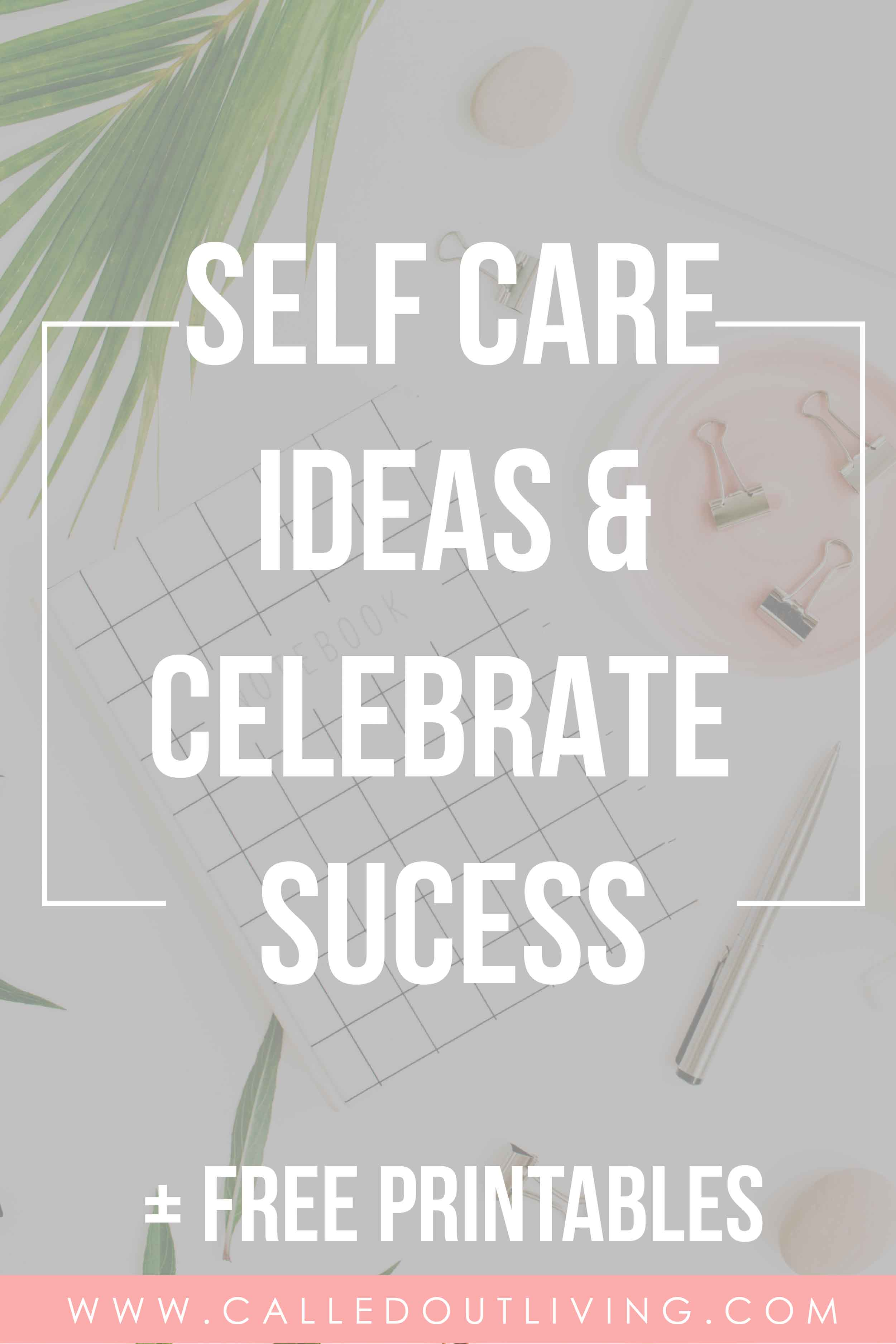 Ideas for practising Self Care - Called Out Living