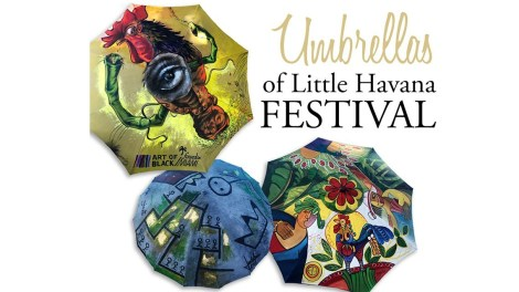 "umbrellas - Join us for the ""Umbrellas of Little Havana Art Festival"" Dec 6,7, and 8 during Art Basel Miami"