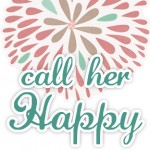 Call Her Happy