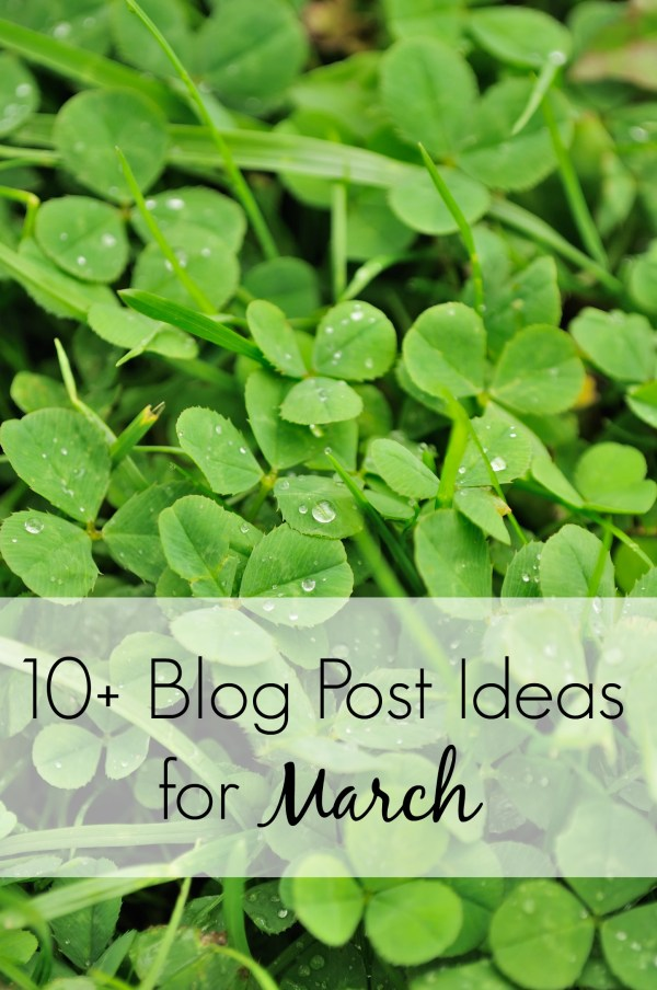 Beat the March madness with this blog post inspiration. 10+ blog post ideas for March that aren't *all* about St. Patrick's Day. The 5Faves linkup is my personal fave…wink.