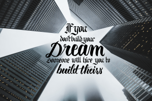 Calligrascape Art Print - If you dont build your dream someone will hire you to build theirs