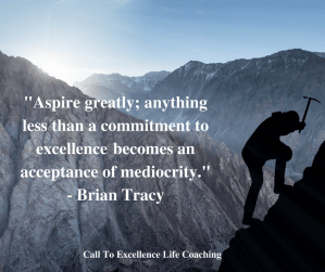Aspire Greatly, by Brian Tracy - Call To Excellence Life Coaching