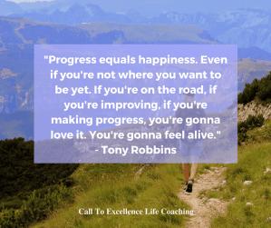 """""""Progress equals happiness."""" - Tony Robbins"""
