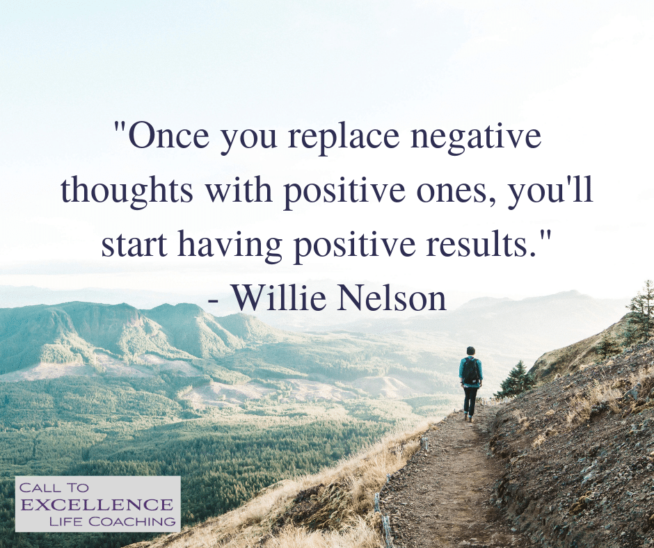 """Once you replace negative thoughts with positive ones, you'll start having positive results."" - Willie Nelson"