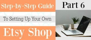 Part 6 Setting up your Etsy shop | Product, Product Pictures, and Product Descriptions with Free Checklist
