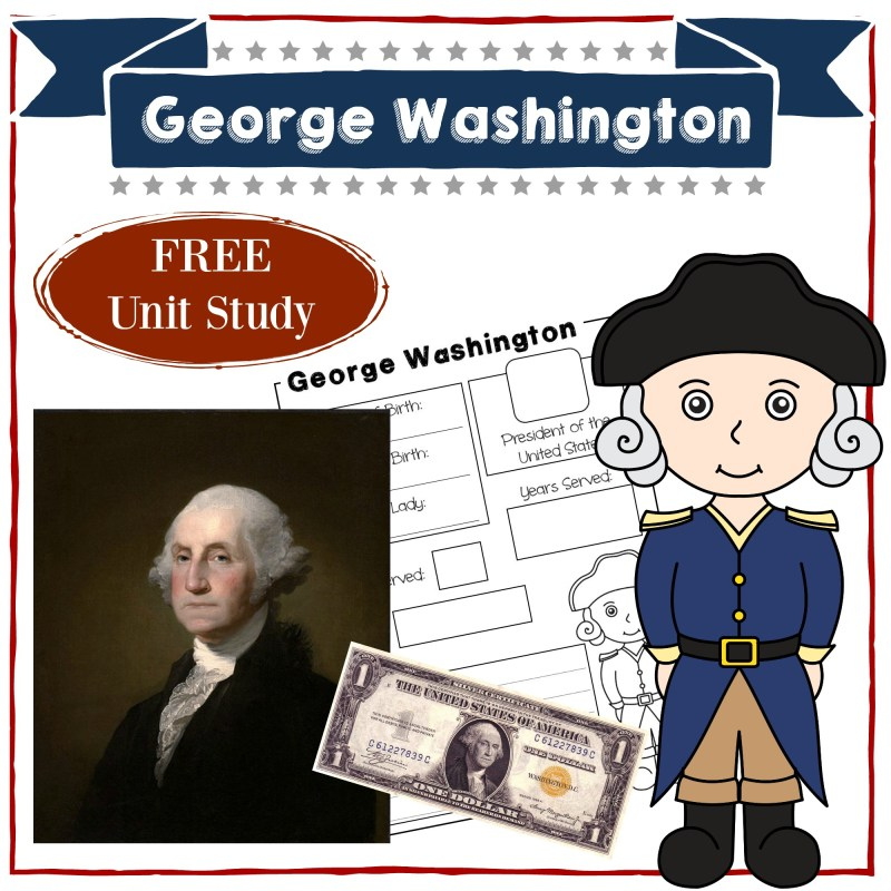 George Washington | Homeschool Unit Study American Presidents | Social Studies | History | Free Printable