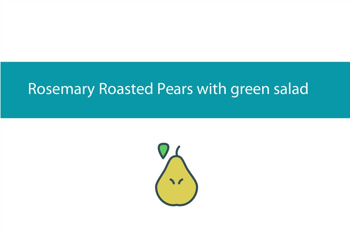 Blogheader for rosemary roasted pears recipe from CALMERme.com