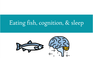 Blogheader for post on eating fish, cognition and sleep from CALMERme.com