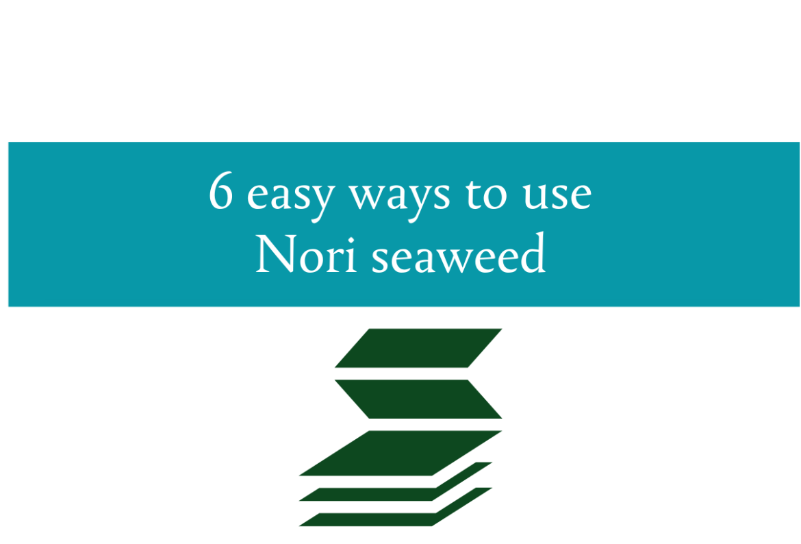 Blogheader for 6 easy ways to use nori from CALMERme.com