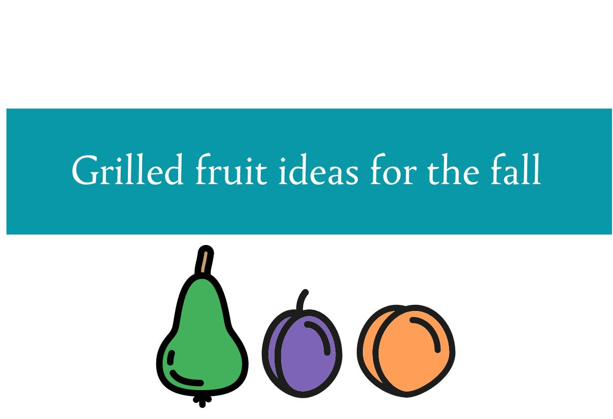 Blogheader for grilled fruit ideas from CALMERme.com