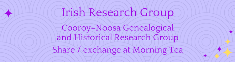 The Irish Research Group Of the Cooroy–Noosa Genealogical and Historical Research Group Morning Tea