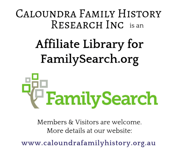 Caloundra Family History Research Inc is an Affiliate Library for FamilySearch.org