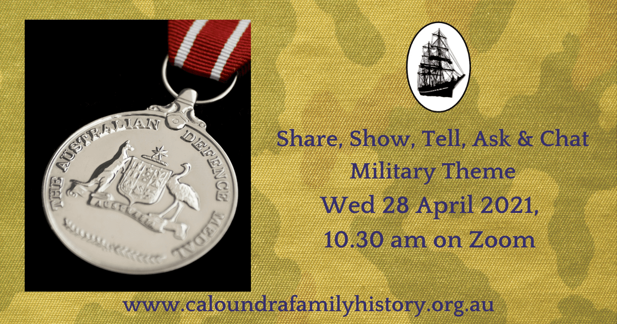 Share, Show, Tell, Ask and Chat Session 28 April 2021 With a Military Theme