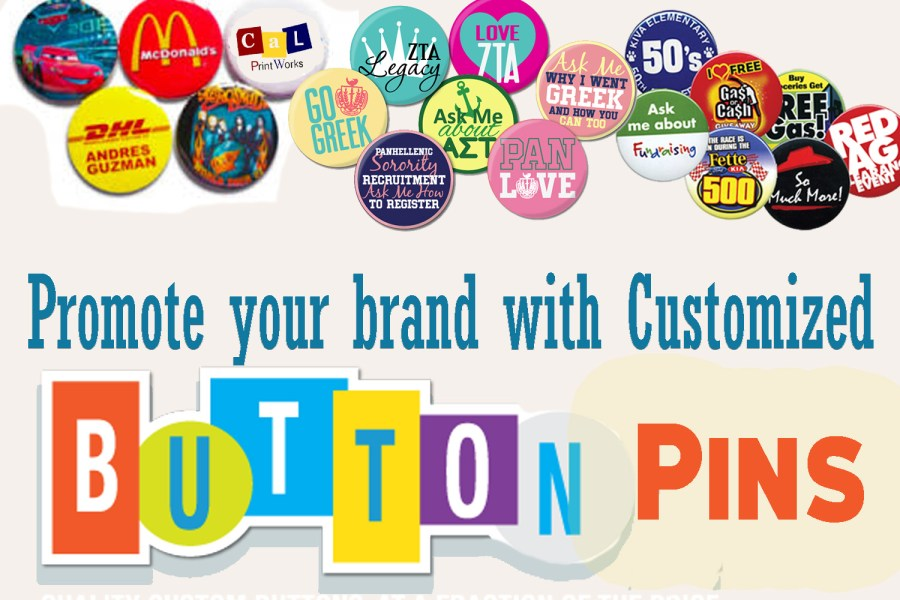 Promote Your Brand With Customized Buttons Pins