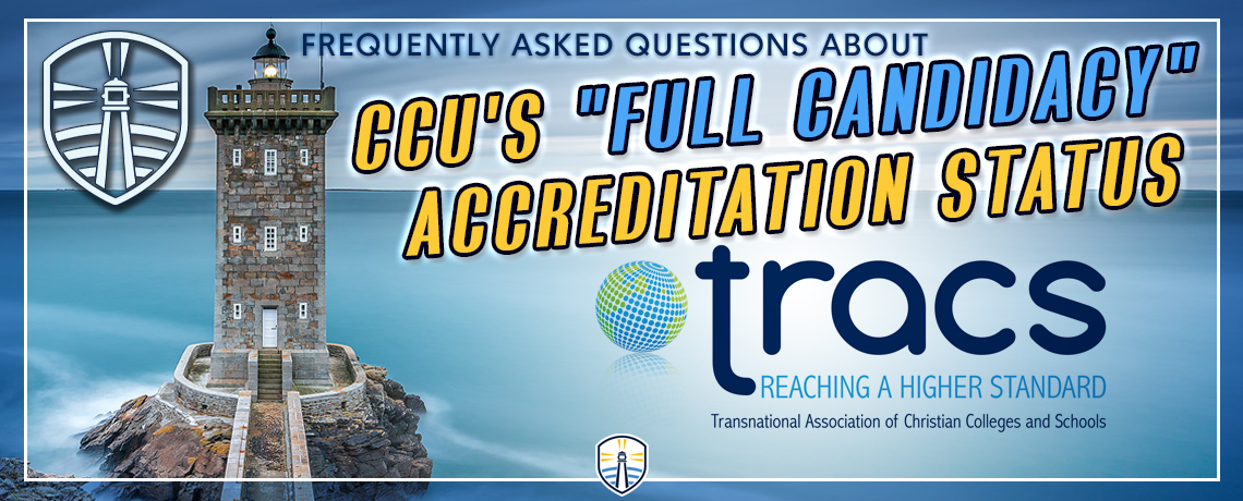 """Frequently Asked Questions About CCU's """"Full Candidacy"""" Accreditation Status"""