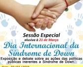 Convite: Sessão Especial Alusiva ao Dia Internacional da Síndrome de Down