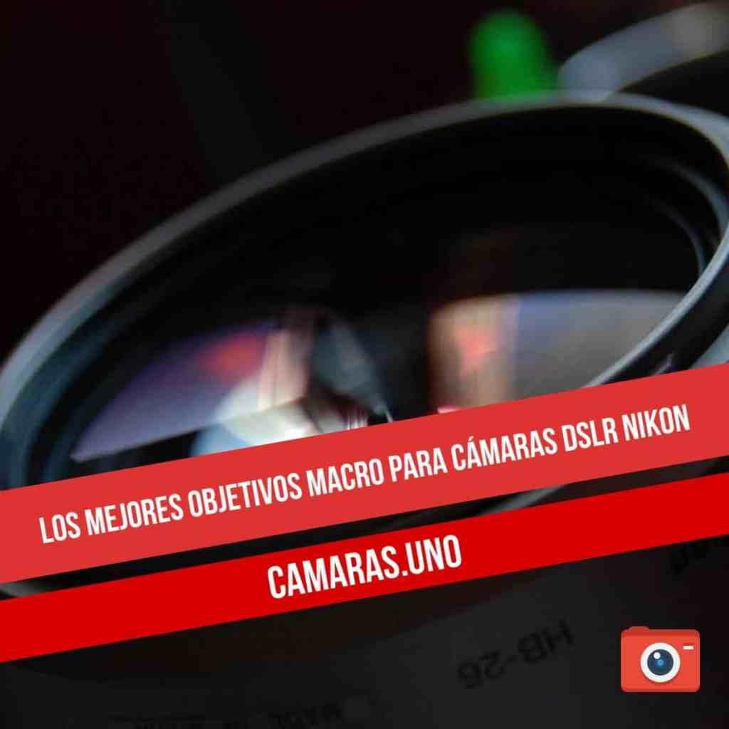 Los mejores objetivos macro para cámaras DSLR Nikon