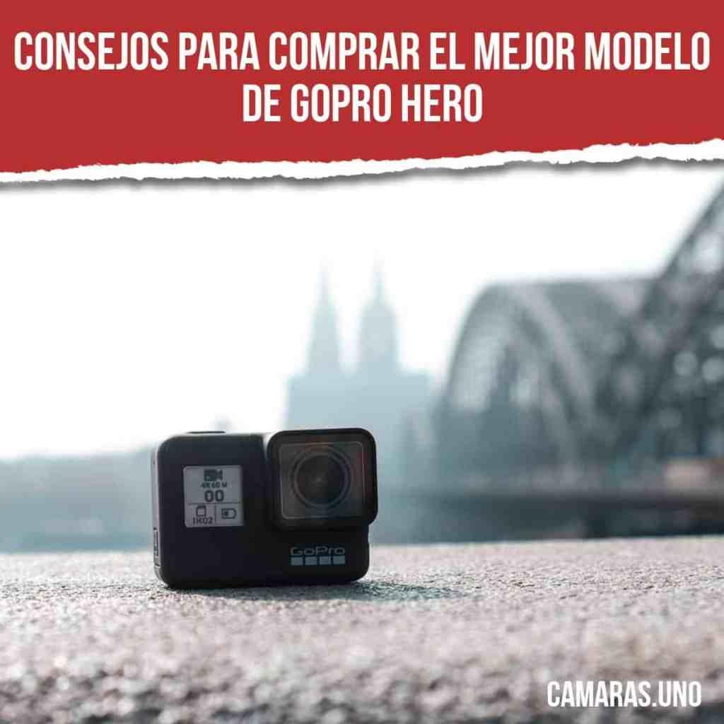 Consejos para comprar el mejor modelo de GoPro HERO