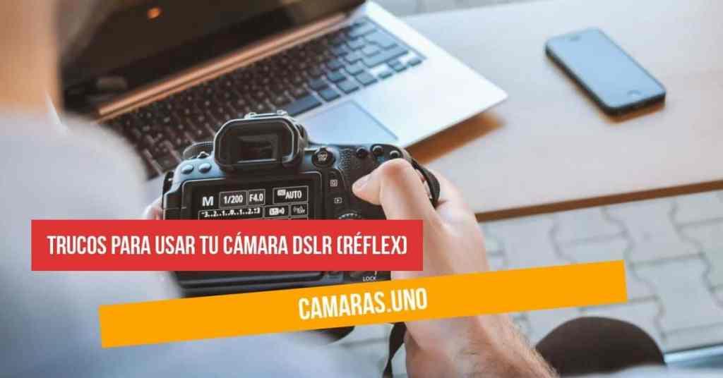 ¿Qué tienes que hacer por primera vez cuando te compras una cámara DSLR?