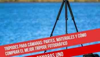 Trípodes para cámaras: partes, materiales y cómo comprar el mejor trípode fotográfico