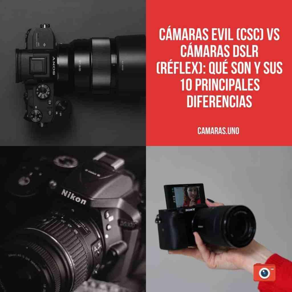 Cámaras EVIL (CSC) vs cámaras DSLR (Réflex): qué son y sus 10 principales diferencias