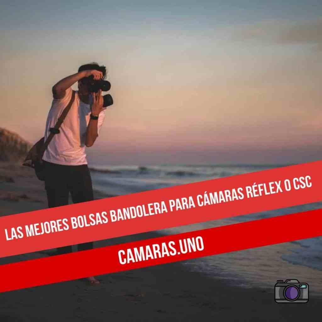 Las mejores bolsas bandolera para cámaras réflex o CSC