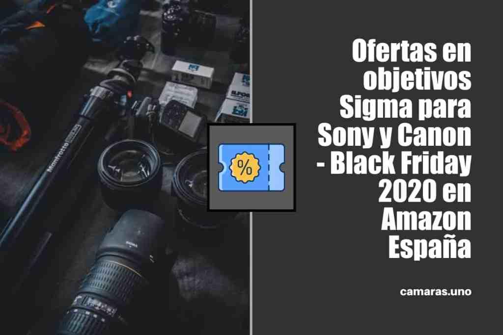 Ofertas en objetivos Sigma para Sony y Canon - Black Friday 2020 en Amazon España