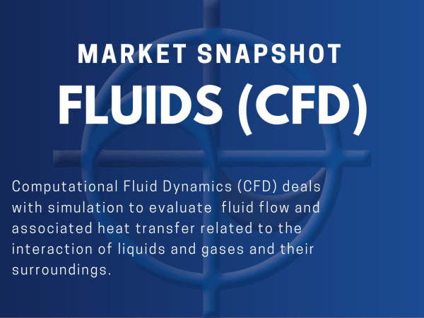 CAE Market Snapshot Fluids (CFD) Computational Fluid Dynamics (CFD) deals with simulation to evaluate fluid flow and associated heat transfer related to the interaction of liquids and gases and their surroundings.