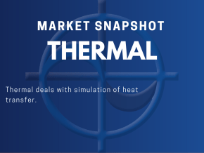 CAE Market Snapshot Thermal Thermal deals with simulation of heat transfer.