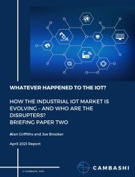 CONNECTED APPLICATIONS – BRIEFING PAPER 2 HOW THE INDUSTRIAL IOT MARKET IS EVOLVING – AND WHO ARE THE DISRUPTERS?