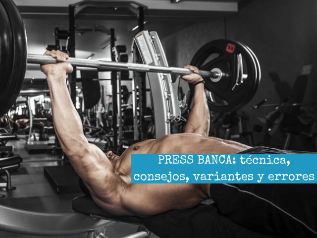 Press Banca_ Tecnica, consejos, variantes y errores