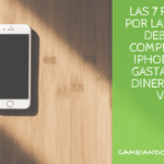 Las 7 razones por las que no deberías comprarte el Iphone 7 y sí gastarte ese dinero en un viaje