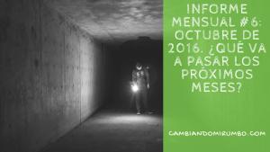 Informe mensual #6: Octubre de 2016. ¿Qué va a pasar los próximos meses?