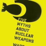 Cinco mitos sobre las armas nucleares