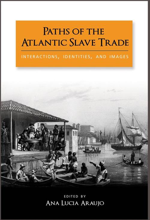 Cambria Press: Paths of the Atlantic Slave Trade