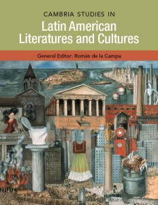 Cambria Press new series! Cambria Studies in Latin American Literatures and Cultures
