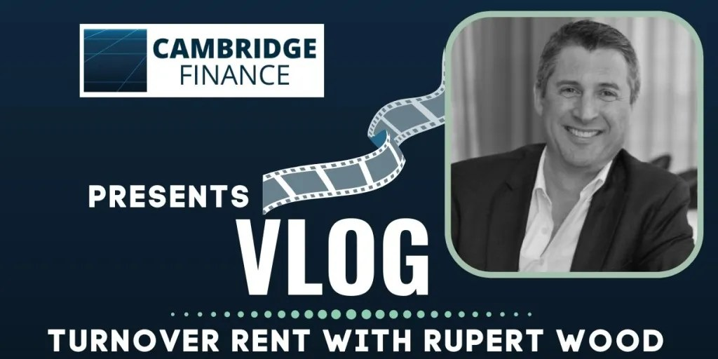 Cambridge Finance presents Vlog - turnover rent with Rupert Wood. Image of film reel and Rupert's photograph.