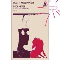 À lire, à écouter, à voir #2 Incendies de Wajdi Mouawad, Actes Sud