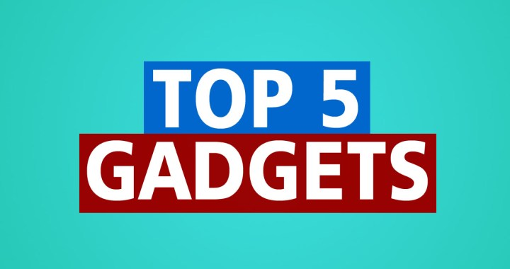 Top 5 Gadgets which can change your lifestyle