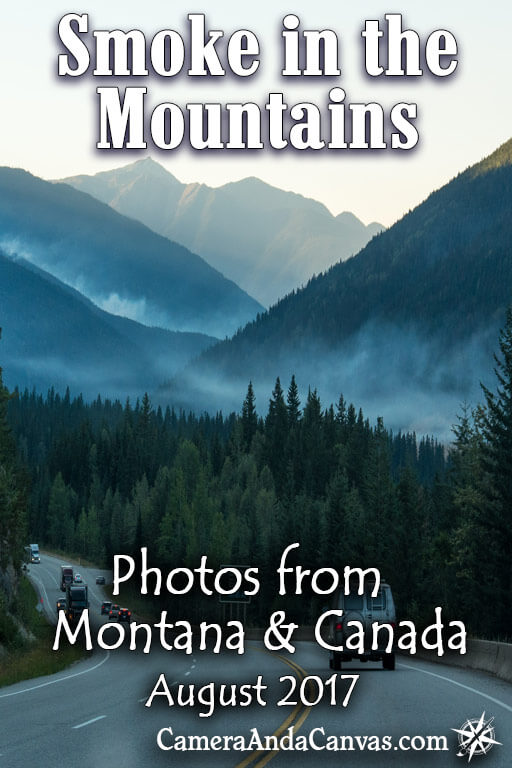 Wildfires 2017 burned in Montana and Canada, Glacier National Park, Waterton Lakes, Banff, Kooteny, Canmore, Sprague Wildfire, Kenow Wildfire, Verdant Creek Wildfire, thick smoke seen from the roads.