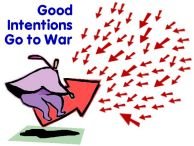 Good intentions are the big arrows that get shot down by all the small ones which keep us from our goal.