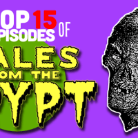 My Top 15 Episodes of Tales from the Crypt!