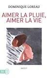 aimer la pluie aimer la vie dominique loreau