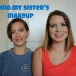 Doing My Sister's Makeup