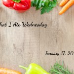 What I Ate Wednesday- January 17, 2018
