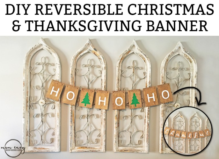 DIY reversible Christmas and Thanksgiving banner. Ho ho ho to thankful.