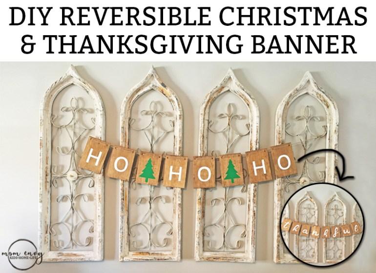 DIY reversible Christmas and Thanksgiving banner. Ho ho ho to thankful.