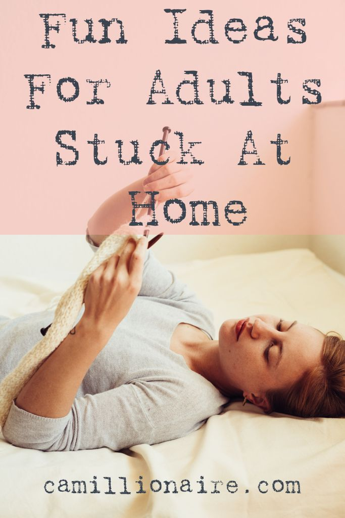 Fun ideas for adults stuck at home